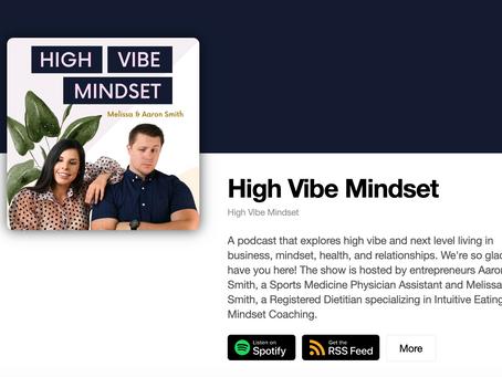 My New Podcast: High Vibe Mindset
