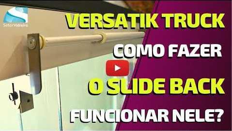 Versatik truck TecVidro, como fazer o Slide Back funcionar nele?