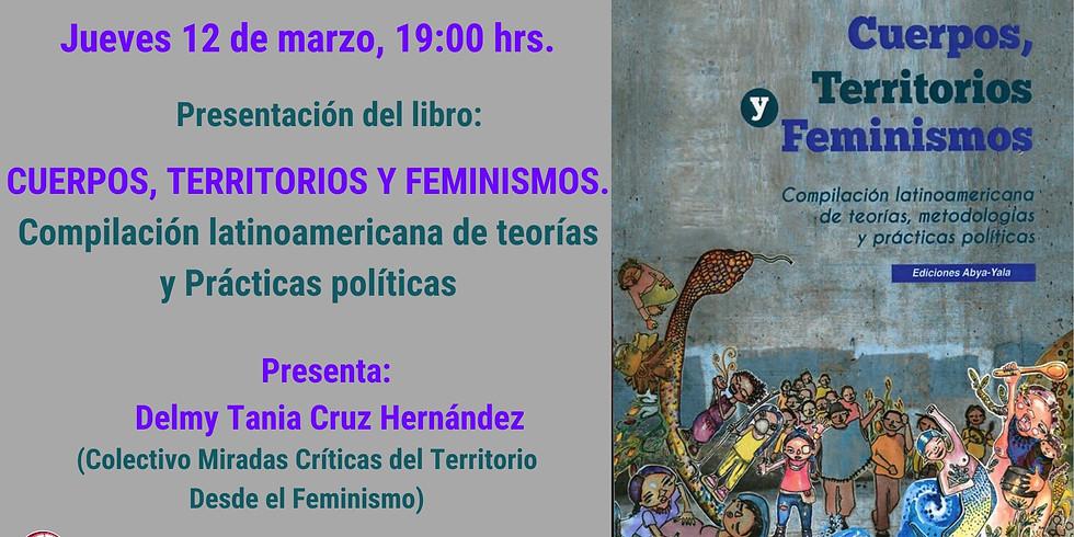 Presentación del libro: CUERPOS, TERRITORIOS Y FEMINISMOS.