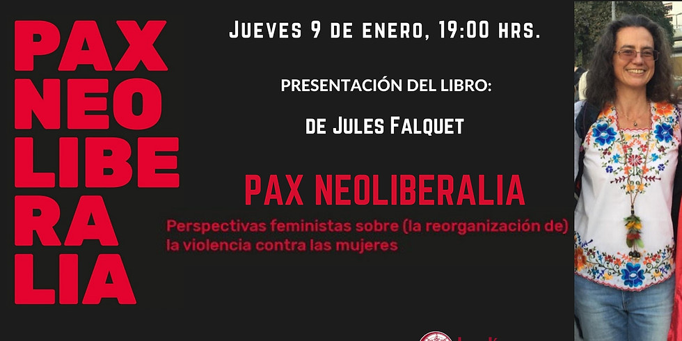 Presentación del libro: PAX NEOLIBERALIA. Perspectivas feministas sobre (la reorganización de) la violencia