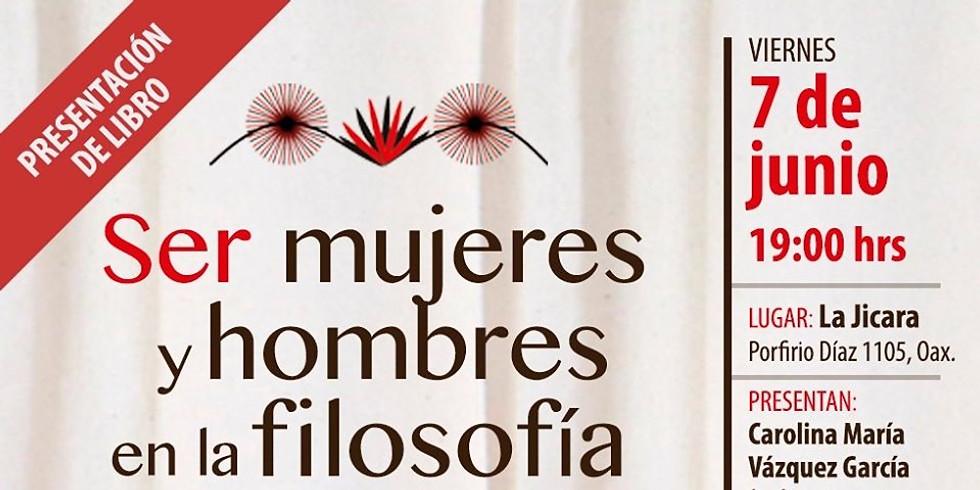Presentación del libro: SER MUJERES Y HOMBRES EN LA FILOSOFÍA AYUUJK