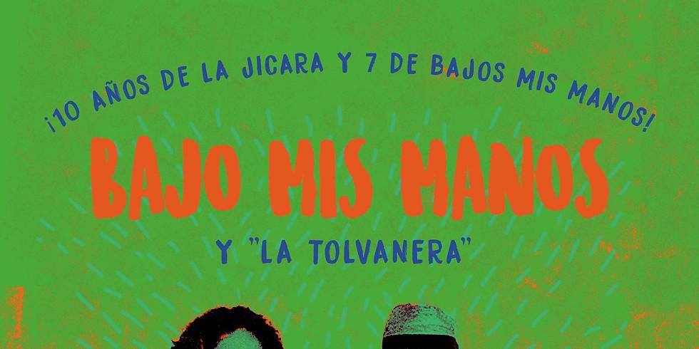 BAJO MIS MANOS Y LA TOLVANERA en La Jícara