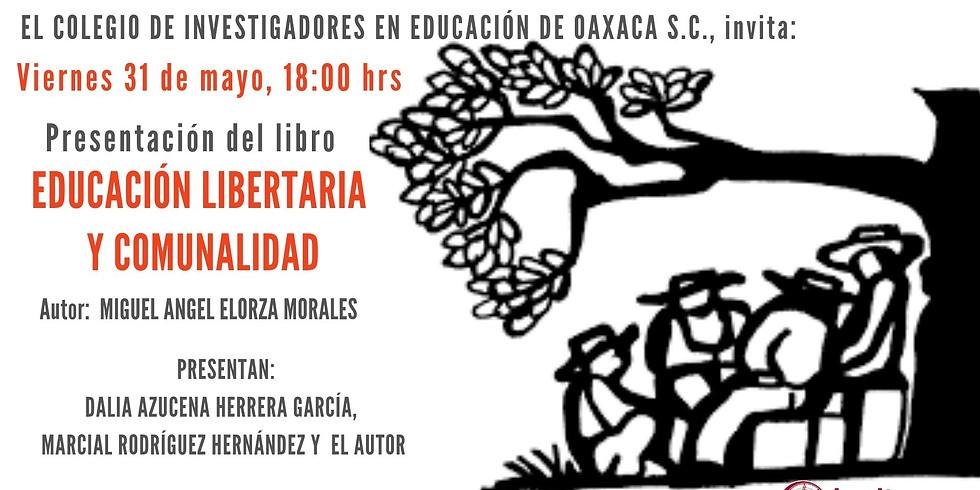 Presentación del libro: EDUCACIÓN LIBERTARIA Y COMUNALIDAD