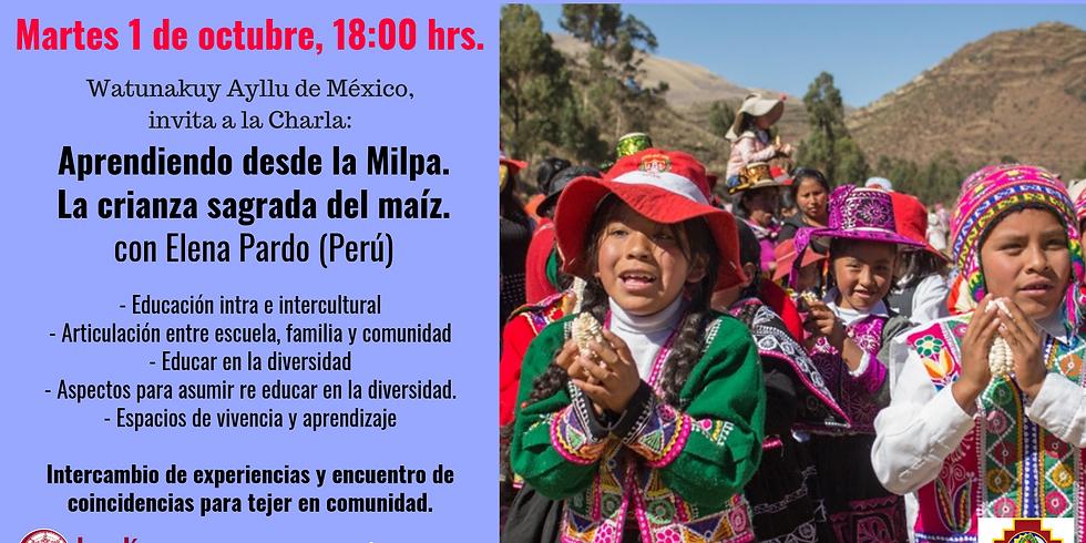 APRENDIENDO DESDE LA MILPA. Charla con Elena Pardo (Perú)