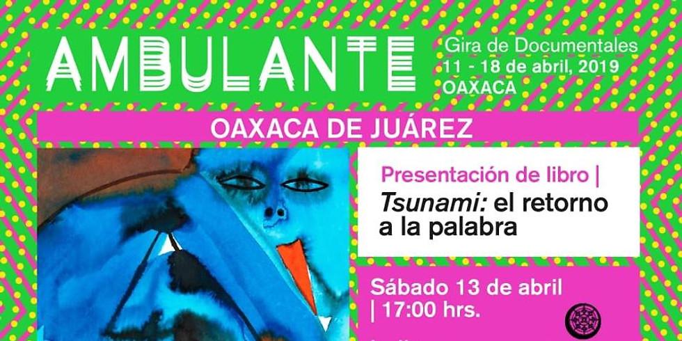 Presentación de Tsunami en Oaxaca