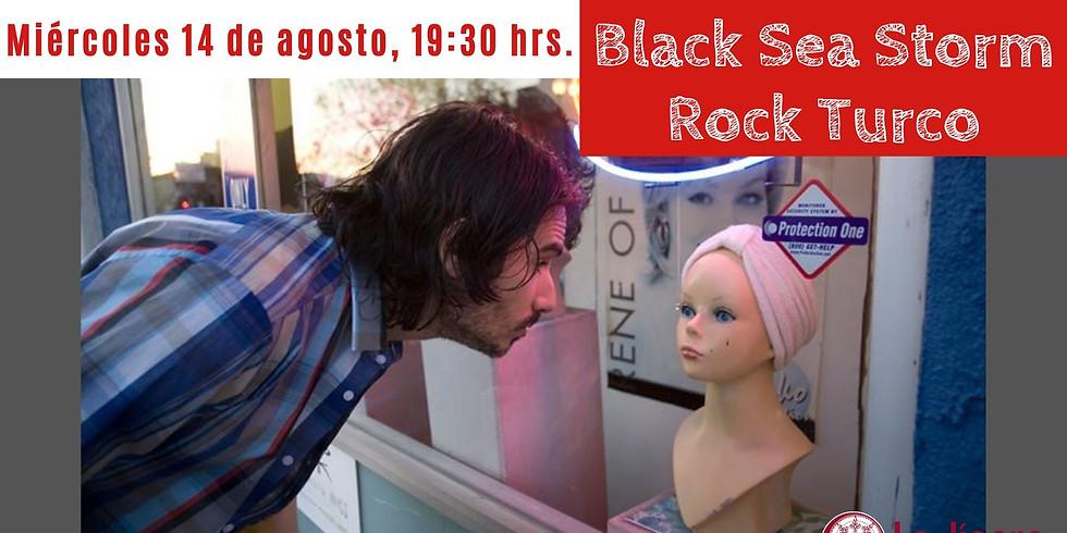 Black Sea Storm - Rock Turco en La Jícara