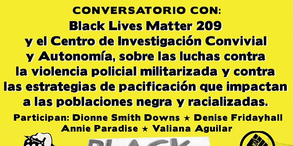 CONVERSATORIO CON BLACK LIVES MATTER Y EL CENTRO DE INVESTIGACIÓN CONVIVIAL Y AUTONOMÍA
