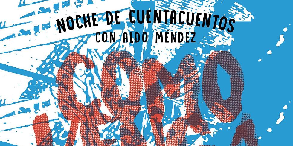 COMO VENGA LA VIDA. Noche de Cuentos con Aldo Méndez
