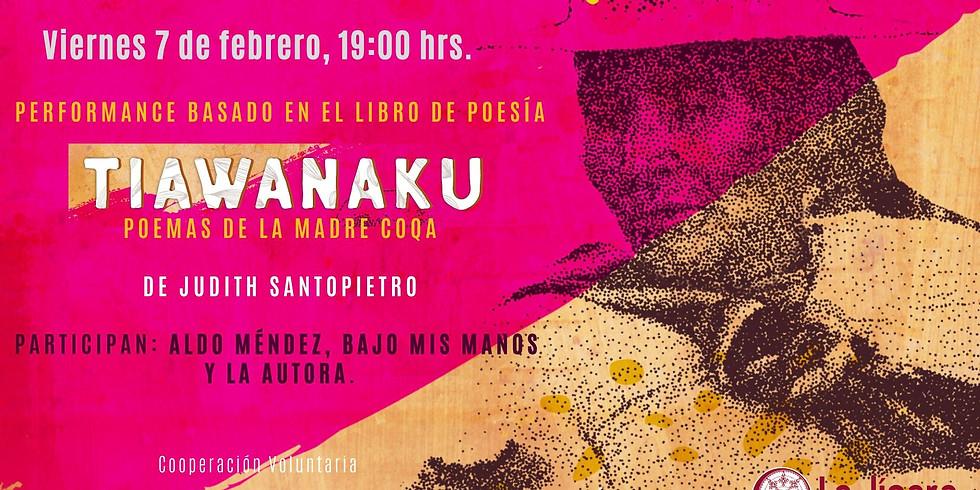 Performance / Tiawanaku. Poemas de la Madre Coqa