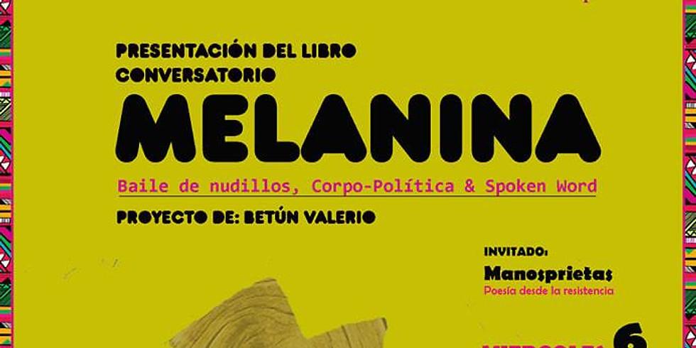 Presentación del libro Melanina: Baile de nudillos, Corpo-Política & Spoken Word