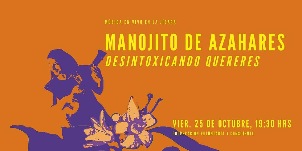 MANOJITO DE AZAHARES DESINTOXICANDO QUERERES