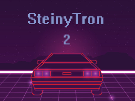SteinyTron 2 is in the works!