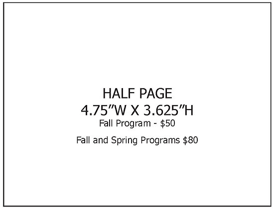 "Half Page (4.75"" W x 3.625"" H) Fall Program"