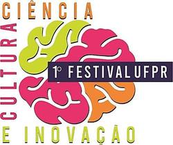 1º FESTIVAL UFPR DE CIÊNCIA, CULTURA