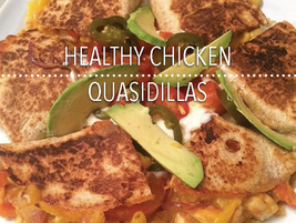 Healthy Chicken Quasidillas