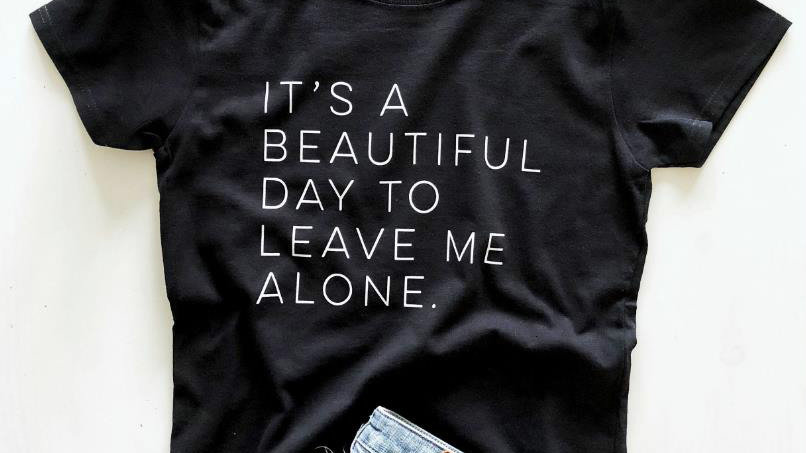 It's a Beautiful Day to Leave Me Alone Women Cotton Casual Funny T Shirt
