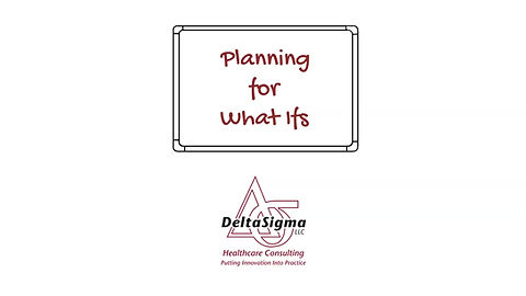 Planning for What Ifs | DeltaSigma Consulting | Strategic Planning