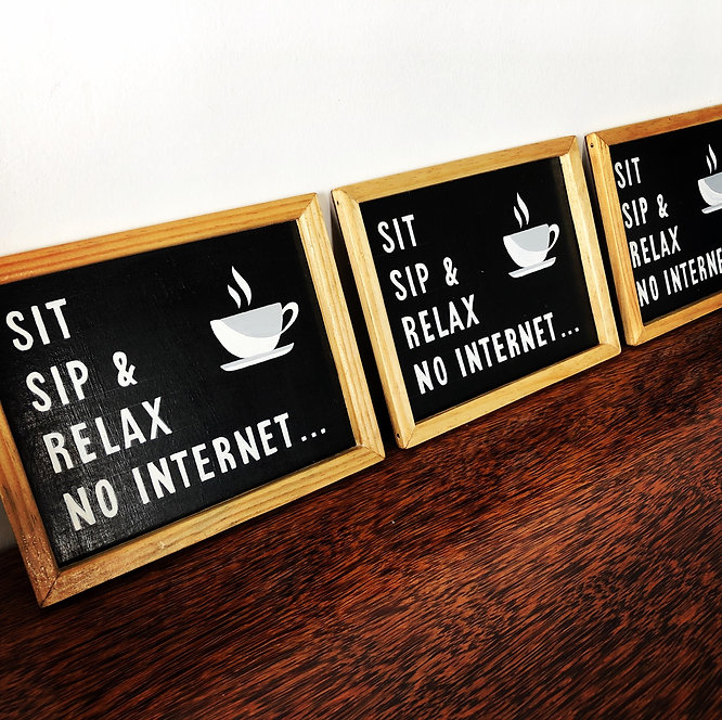 HANDMADE SIGN BOARDS sit sip and relax n