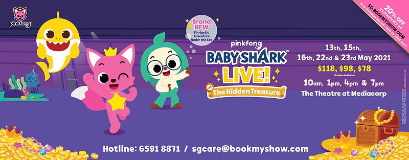 2021 May13 - 23 Baby Shark SG@Book My Sh