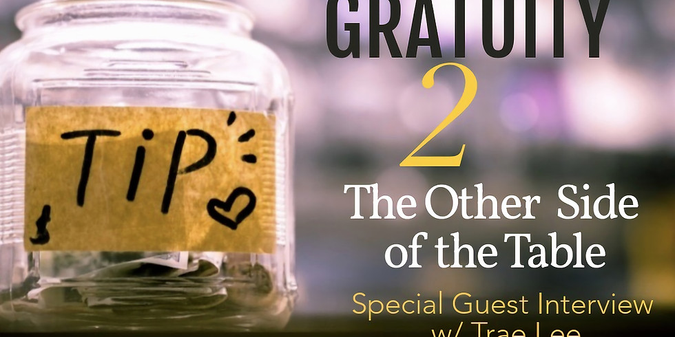 Gratuity 2:The Other Side of the Table