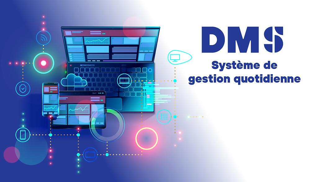 Qu'est-ce qu'un DMS, daily management system (système de gestion quotidienne) ?