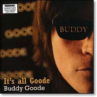 Buddy Goode 'It's All Goode'