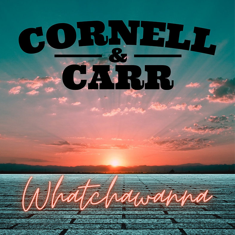 Cornell & Carr - Whatchawanna Cover.jpg