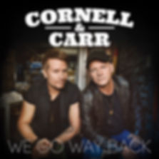 We Go Way Back Album Cover - Cornell & Carr
