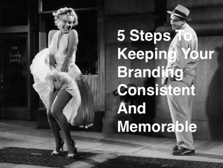 5 Steps To Keeping Your Branding Consistent And Memorable