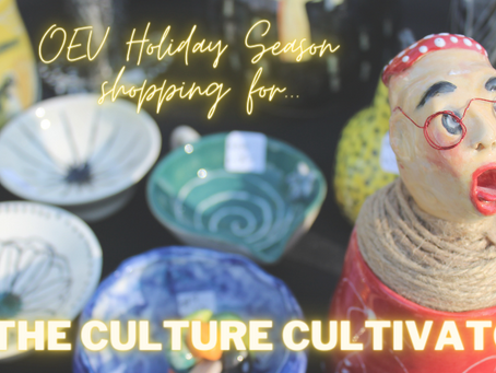 OEV Holiday Season shopping for... the Culture Cultivator
