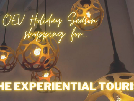 OEV Holiday Season shopping for... the Experiential Tourist