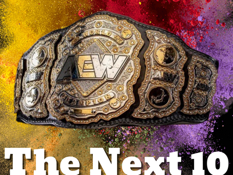 Craig's Pro Wrestling Musings #3 - The Next Ten AEW World Champions