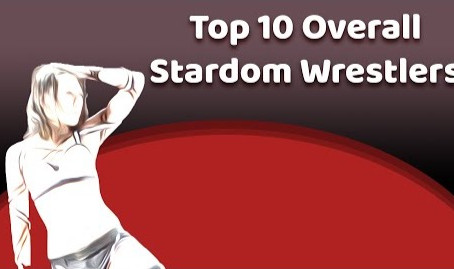 Top 10 Overall Stardom Wrestlers