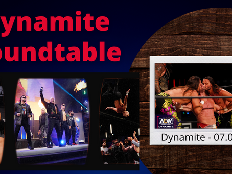 The Dynamite Roundtable #4 - AEW Dynamite 07.04.21