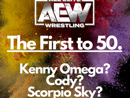 AEW: The First to 50