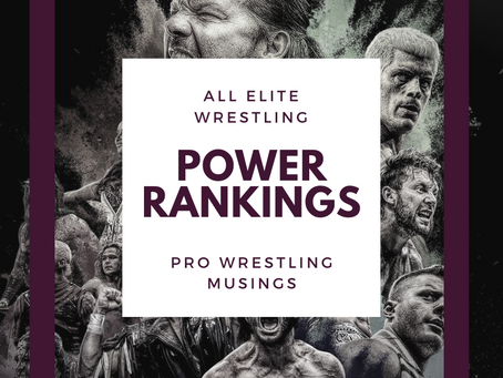 AEW Power Rankings Post Fyter Fest - Arrogance Rules, the Beast is Still on Top