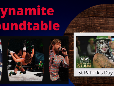 AEW Dynamite 17.03.21 - St. Patrick's Day Slam - The Dynamite Roundtable.