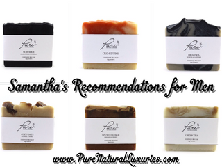 Samantha's Bar Soap Picks for Men!