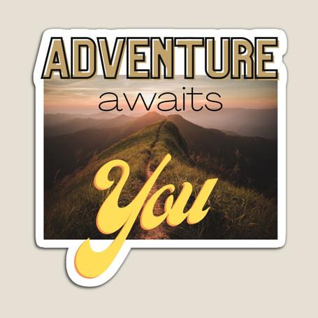 Adventure Awaits You Magnet $7.00