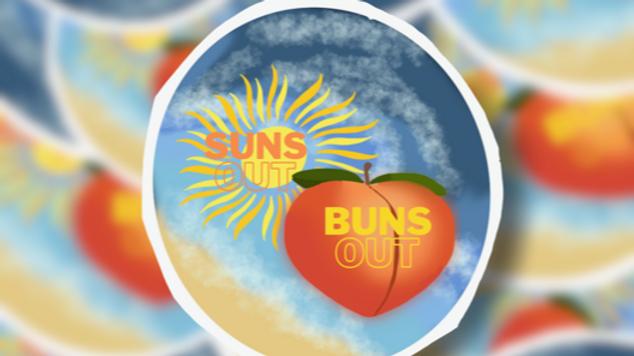 Suns out Buns out Sticker