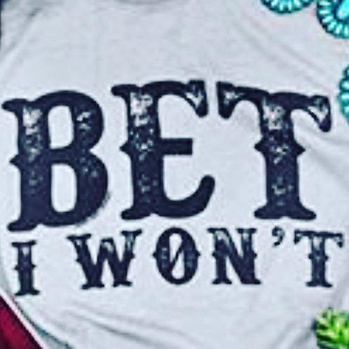 Bet I Won't