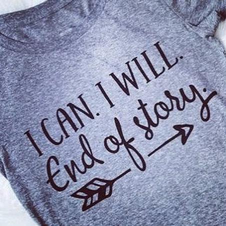 I Can I Will Tee