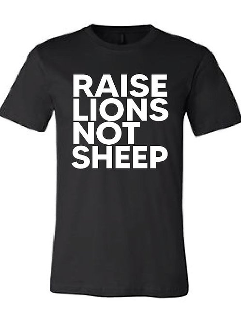 Raise Lions Not Sheep Tee