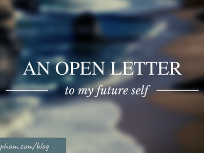An open letter to my future self