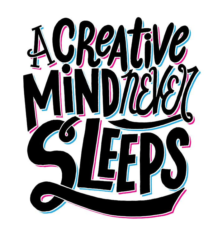 a creative mind never sleeps