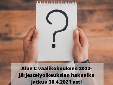 Alue C vaalikokouksen 2022-järjestelyoikeuksien hakuaika jatkuu 30.4.2021 asti