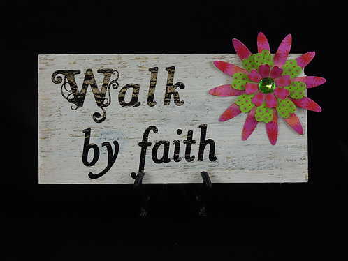 Walk by Faith Wooden Plaque