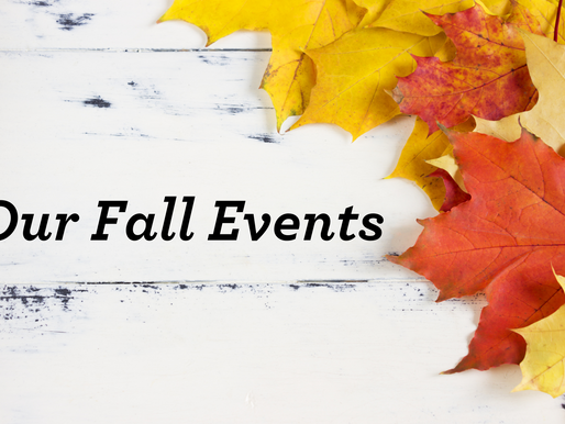 Preview & Review: Our Fall Events
