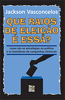 [ebook] Que raios de eleição é essa?