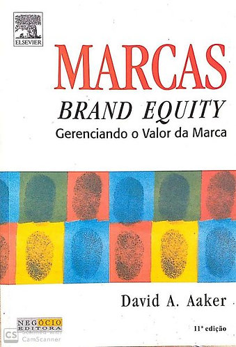 Marcas: brand equity - gerenciando o valor da Marca